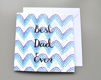 Best Dad Ever Father's Day Card - Father's Day Card - Best Dad Card - Card for Dad - Father - Hand lettering - modern calligraphy card - Him