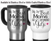 Travel Mug, Only The Best Moms Get Promoted To Gigi Family Mother Grandma Baby Announcement, Stainless Steel, 14 oz - Gift Idea