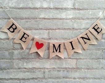 BE MINE Burlap Banner – Valentine, Love, Wedding banner, Photo-prop, Valentine Sign.