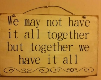 primitive sign: We may not have it all together but together we have it all