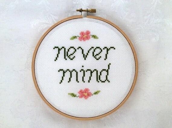 Never mind embroidery cross stitch pattern sassy pdf