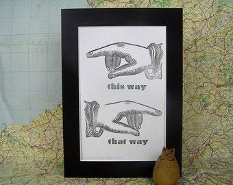 This way that way letterpress print. Humorous quote print. Pointing finger letterpress print.