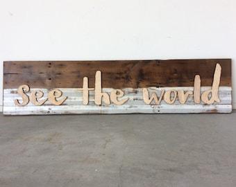 See The World Barn Wood Wall Sign