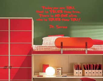 Dr Seuss Wall Vinyl Today You Are You. That Is Truer Than True. There Is No One Alive Youer Than You! Wall Vinyl