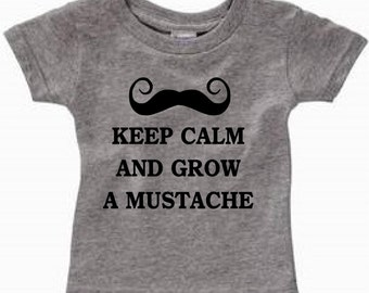keep calm and grow a mustache  baby toddler kids t shirt clothes top blouse funny phrases on t-shirts