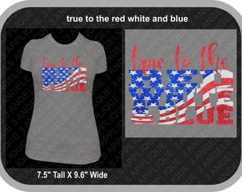 True to the Red White and Blue American Flag SVG Cutter Design INSTANT DOWNLOAD