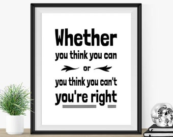 """Inspirational Quote Typography Art Print """"Whether You Think You Can"""" Black and White Art Print For Office- Gift Idea"""