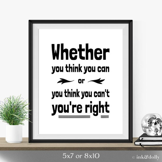 Quote Whether You Think You Can: Inspirational Quote Typography Art Print Whether You
