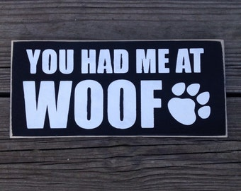 You Had Me At WOOF Sign. Distressed pet lovers prim sign