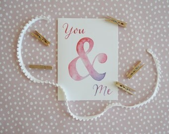 You & Me Card- Ampersand Card- Valentine's Day Card- Anniversary Card- Watercolor Card- Love Card