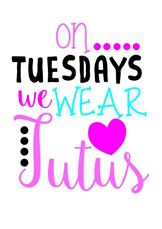 on tuesdays we wear tutus svg dxf eps cut file
