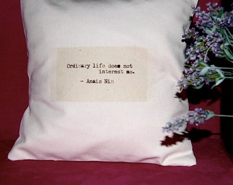 Anais Nin Quote - Handmade Pillow - Ordinary People Quote