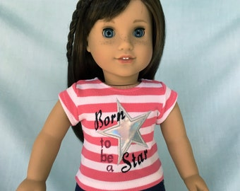 Born To Be A Star T-Shirt for American Girl/18 Inch Doll