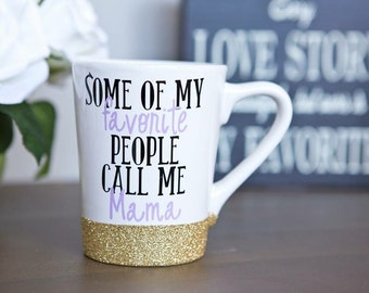 Some of my favorite people call me // coffee mug // personalized gift