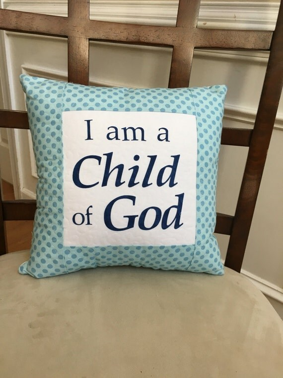 I am a Child of God pillow, baptism pillow