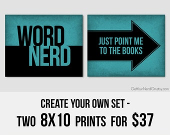 Nerd Posters - Create Your Own Set of 2 8x10 Prints