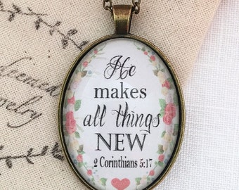 """Bible Verse Pendant Necklace """"He makes all things new."""" 2 Corinthians 5:17"""