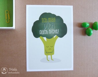 I don't like you either! Postcard» injured broccoli»