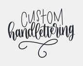 Custom Hand Lettered Quote