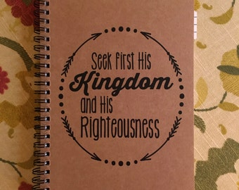 """Personalized Journal, """"Seek First His Kingdom and His Righteousness"""""""