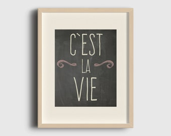 C'est La Vie, That's Life, Instant Download, Printable Art, Typography Print