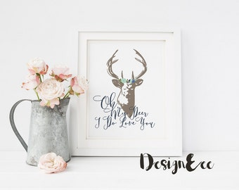 Quote Print - Oh My Deer, I Do Love You