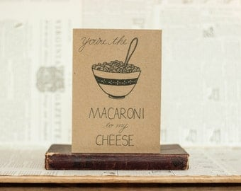 You are the Macaroni to My Cheese Black Inkwell Card : Brown Kraft Paper