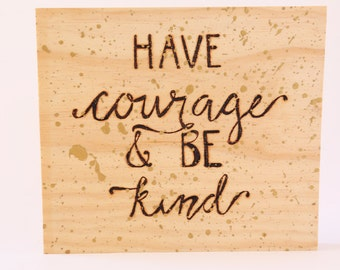 Have Courage and Be Kind Wood Sign Nursery cinderella disney