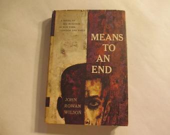 1959 Means to an End by John Rowan Wilson