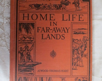 Home Life in Far-Away Lands - Antique Hardcover - History Geography Children's Book 1934