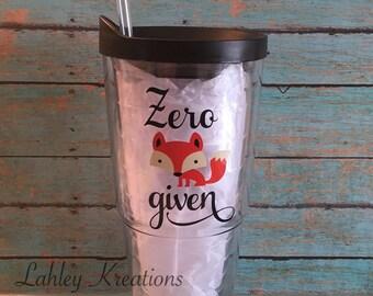 Zero fox given 24oz double wall tumbler - Personalized - Water Tumbler ~ Travel Tumbler -  Travel mug - Cup - Funny tumbler - gift - 24 oz