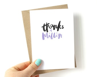 Thank you card 'thanks a million' - hand lettered card / brush lettered card / celebration greetings card