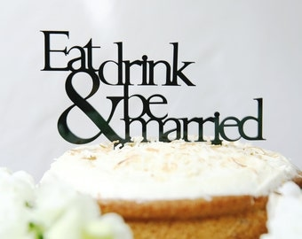 Eat Drink & ... Topper Various Colours Available | Wedding Cake Topper