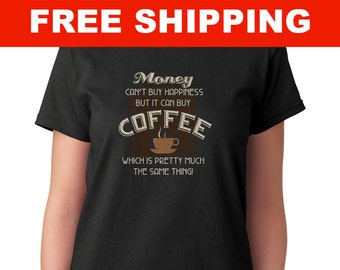 Coffee Can Buy Happiness - Shirt