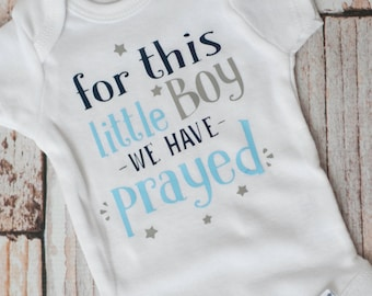 Newborn Coming Home Baby For This Little Boy We have Prayed Religious/Godly Bodysuit Baby Shower Gift