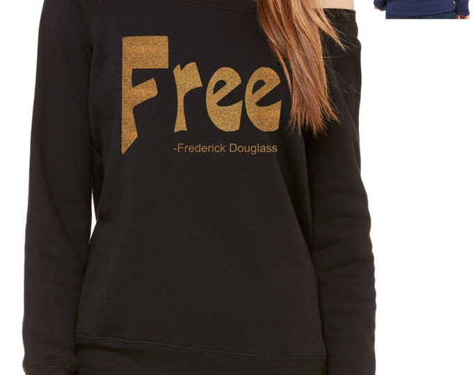 Free Frederick Douglass Sweatshirt - Black with gold glitter Writing- Anti-slavery, Black Rights Shirt , black history, urban clothing,
