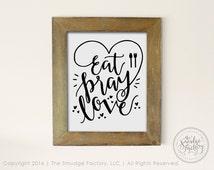 Eat Pray Love Printable File, Heart Print, Hand Lettered Drawing, Dining Room Wall Art, DIY Kitchen Sign, Prayer Dinner Blessing, Fork Spoon