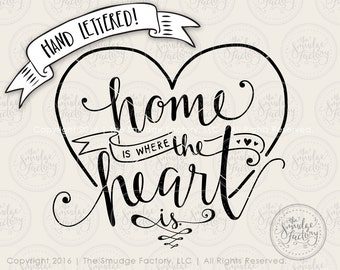 Home SVG Cut File, Home Is Where The Heart Is, Hand Lettered, Silhouette, Cricut, SVG Cutting File, Home Sweet Home Clip Art, Heart Overlay