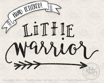 Be Brave Little Warrior SVG Cut File, Arrow Cutting File, Hand Lettered Silhouette Cricut Download, Original Art, Brave Baby Tee Design