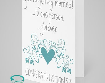 You're getting married! ...to one person. ...forever. Congratulations? - Wedding, engagement, love, greetings card