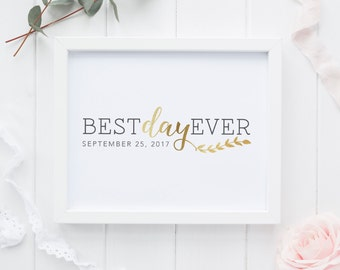 Best Day Ever Wedding Date Printable    Wedding Gift    Gold Foil Anniversary Printable   Customizable   Wedding Sign   Wedding Reception