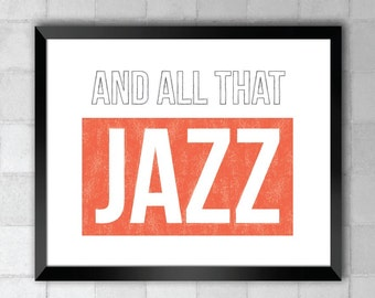 And All That Jazz Chicago Song Lyric Quote 8x10 11x14 Typography Wall Art Print