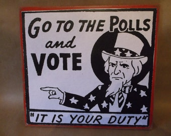 """Retro """"Go To The Polls and Vote"""" sign"""
