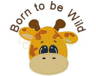 Giraffe Machine Embroidery Design 031616 Born to be Wild Embroidery Sayings Filled stitch 4X4 5X7 8X8 6X10 Instant download