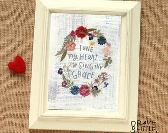 TUNE my HEART, Hymn Print, Come Thou Fount Lyrics, Handlettered, Collage, Floral, Christian Art, R5-HYMNTune