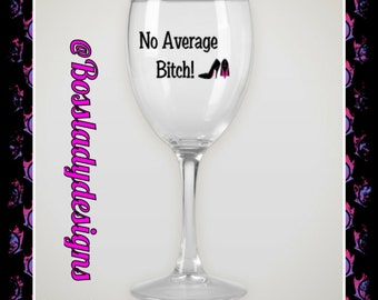 No Average Wine Glass