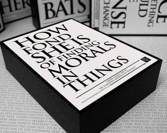 Framed Quote: How fond she is  of finding morals in things