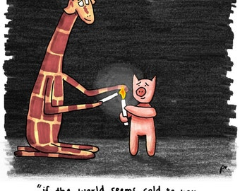 Motivating Giraffe - If the world feels cold to you - A4 8x11 Print