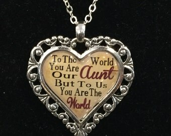 To The World You Are Our Aunt But To Us You Are The World Heart Necklace