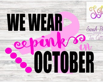 We Wear Pink In October Breast Cancer Awareness SVG PNG DXF Eps Silhouette Cricut Digital Download Sarah Pearl